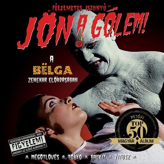 BËLGA – JÖN A GÓLEM! (Warner-1G, 2004)