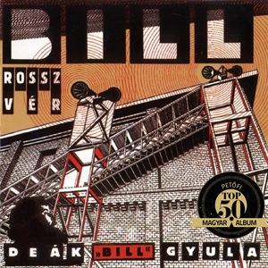 "DEÁK ""BILL"" GYULA – ROSSZ VÉR (Hungaroton, 1984)"