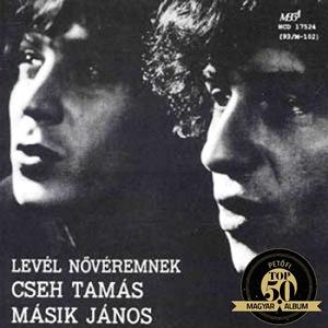 CSEH TAMÁS / MÁSIK JÁNOS – LEVÉL NŐVÉREMNEK (Hungaroton Gong, 1977)