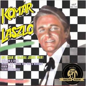 KOMÁR LÁSZLÓ – KOMÁR LÁSZLÓ (Hungaroton-Pepita, 1981)