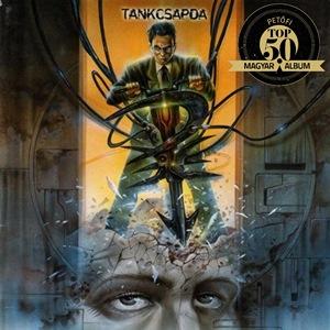 TANKCSAPDA – AGYARORSZÁG (Sony Music, 2001)