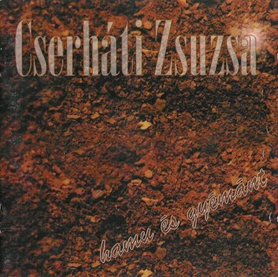 CSERHÁTI ZSUZSA – HAMU ÉS GYÉMÁNT (Rózsa Records, 1996)